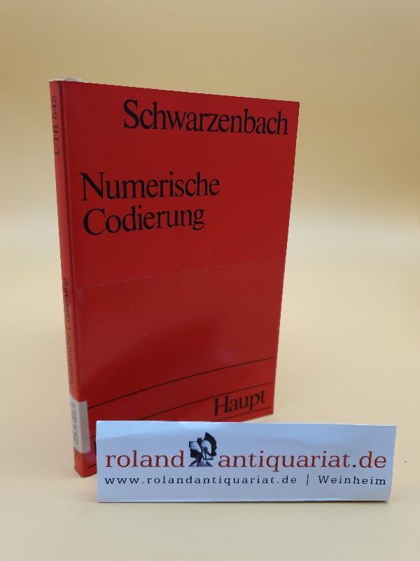 Numerische Codierung : d. zahlenmässige Verschlüsselung von: Schwarzenbach, Fritz Hans: