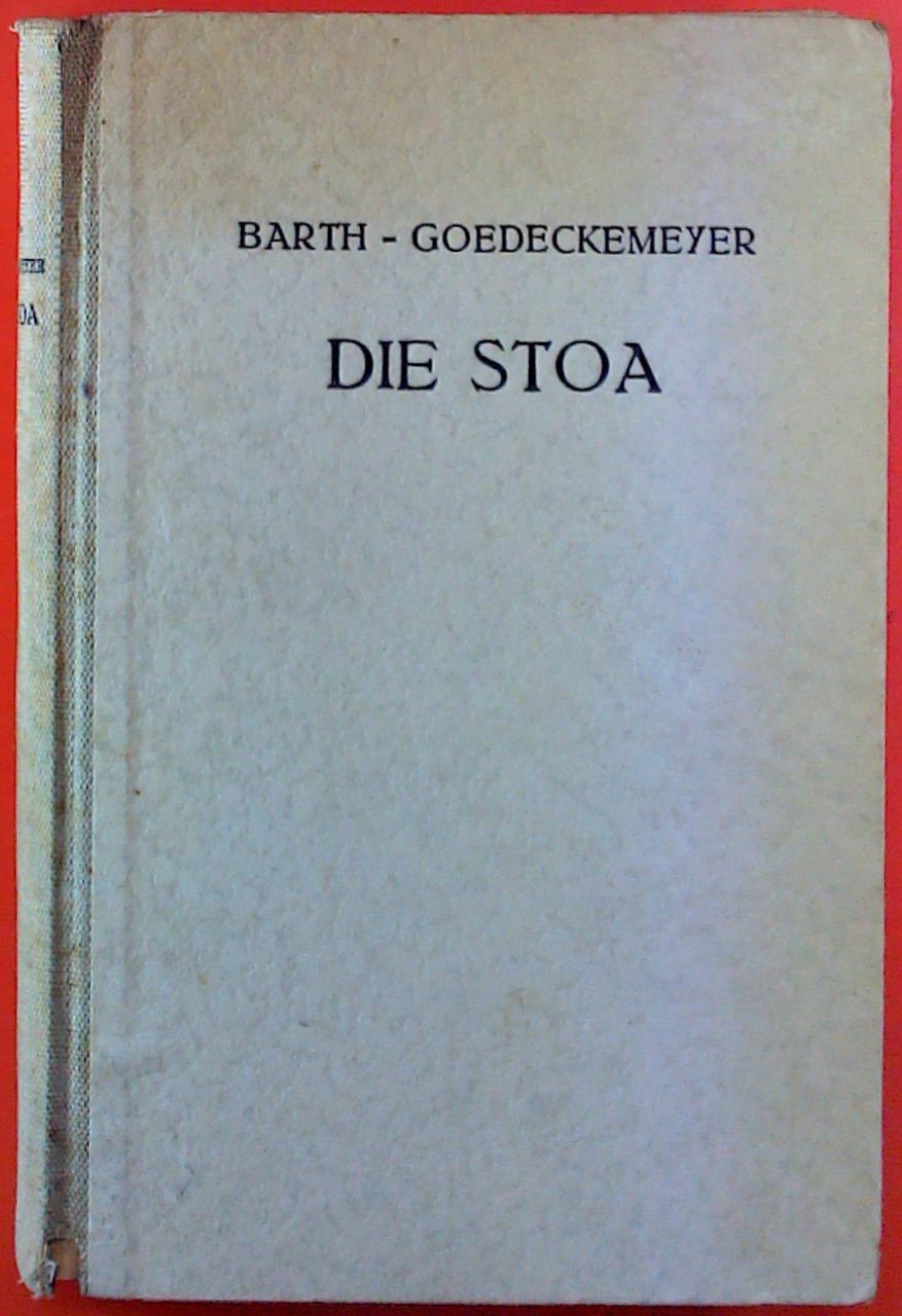Die Stoa. Fünfte Auflage völlig neu bearbeitet: Paul Barth