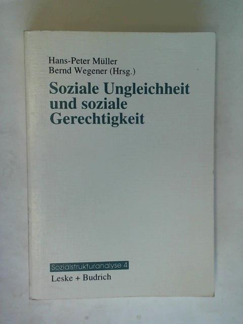 Soziale Ungleichheit und soziale Gerechtigkeit: Muller, Hans-Peter/ Wegener,