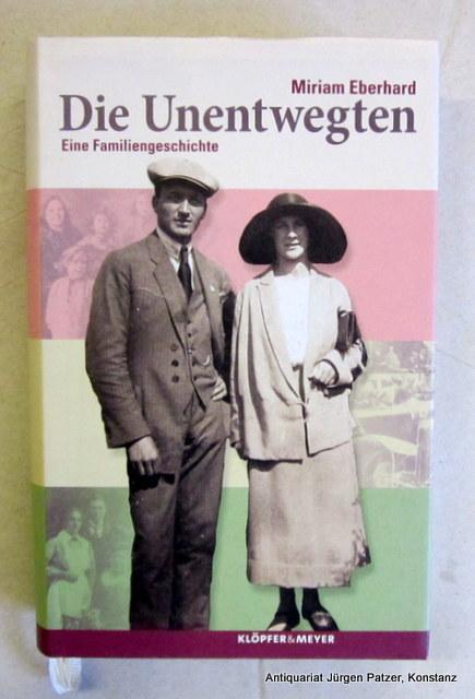 Die Unentwegten. Eine Familiengeschichte. Vorwort von Hermann: Laupheim. -- Eberhard,