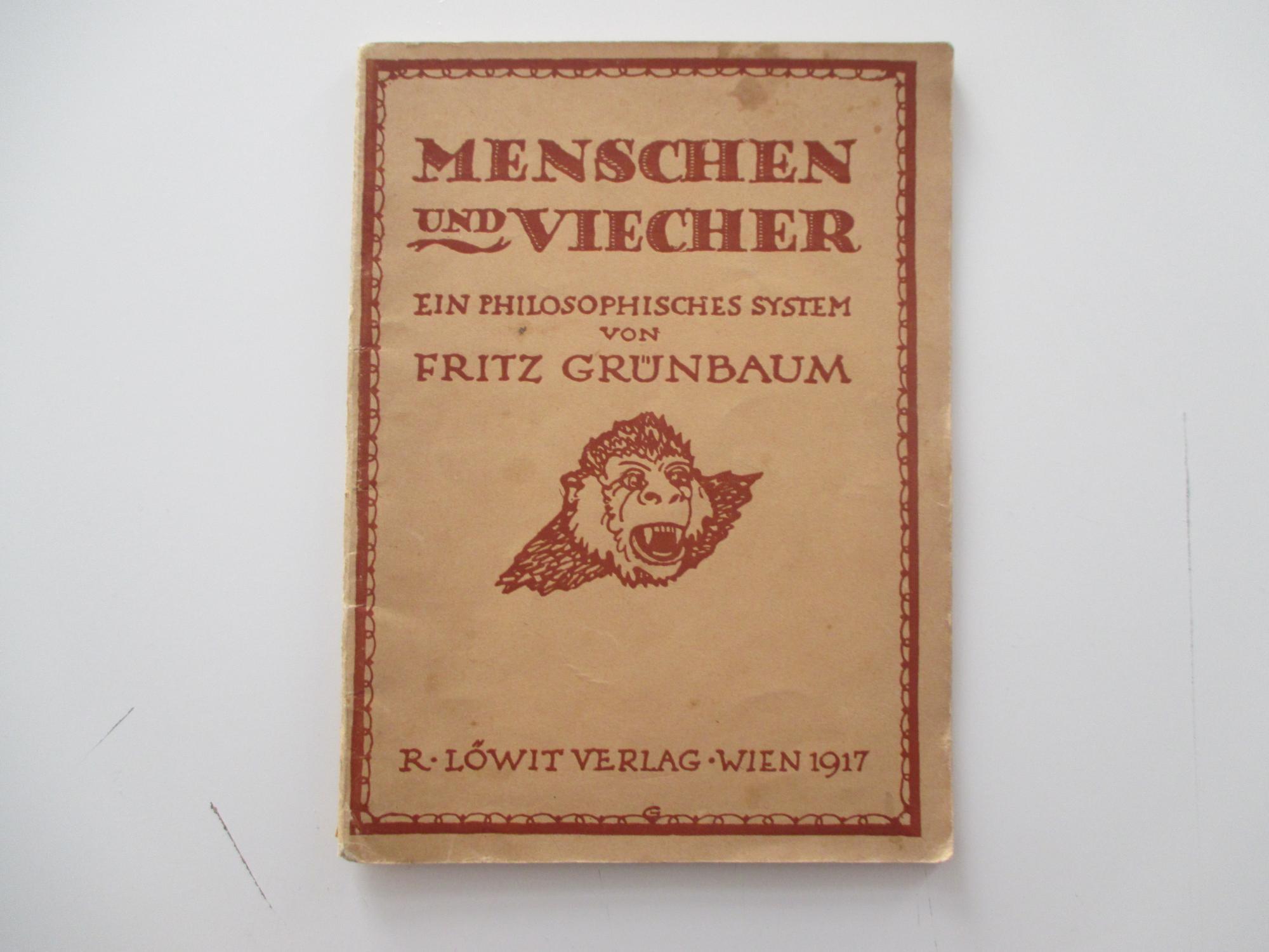Menschen und Viecher. Ein philosophisches System-: Grünbaum, Fritz.