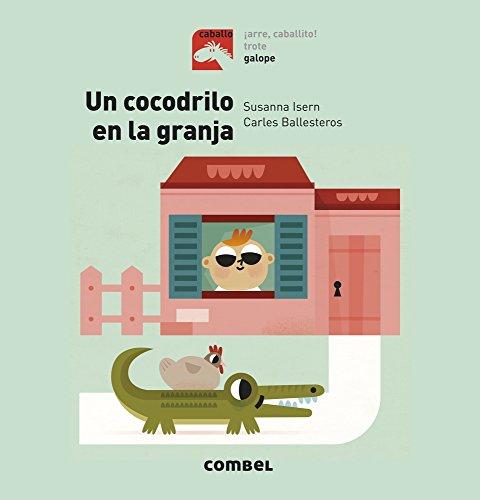 Un cocodrilo en la granja (Caballo. Galope) (Spanish Edition) - Isern, Susanna
