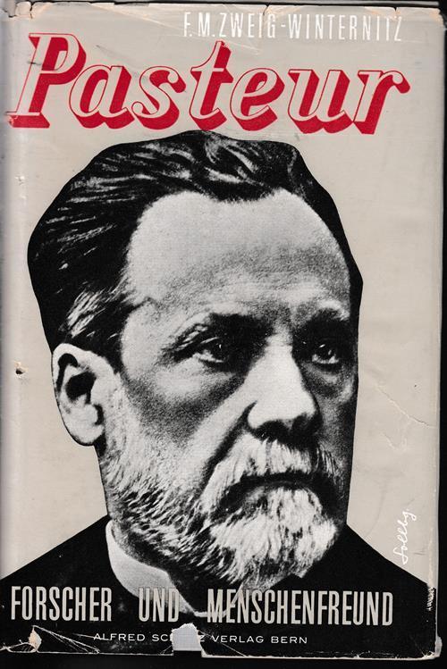 Louis Pasteur. Bild des Lebens und des: Zweig-Winternitz, F. M.
