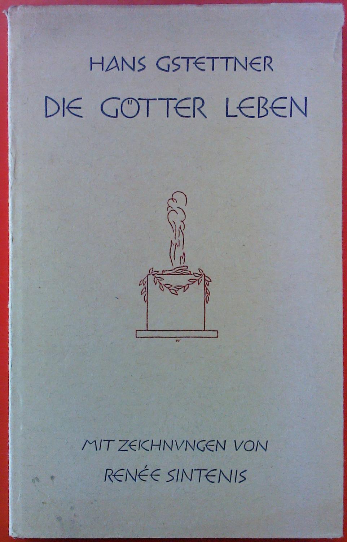 DIE GÖTTER LEBEN - Hans Gstettner