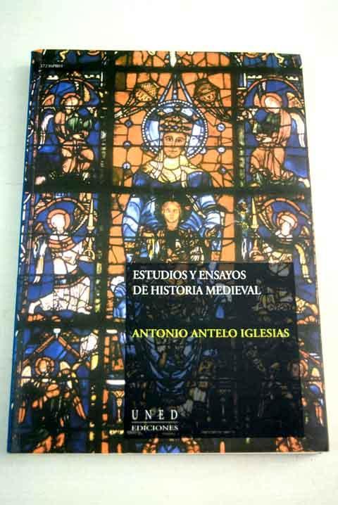 Estudios y ensayos de historia medieval - Antelo Iglesias, Antonio