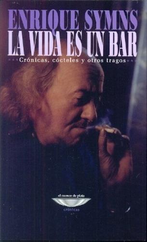 La Vida Es Un Bar - Symns, Enrique - SYMNS, ENRIQUE