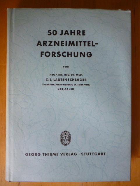 50 Jahre Arzneimittelforschung.: Lautenschläger, C. L.