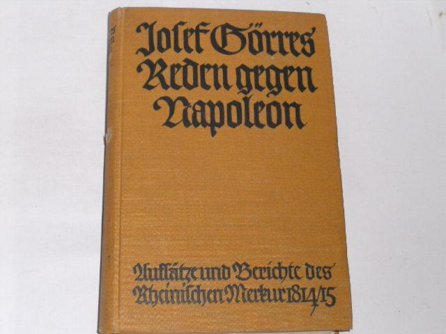 Reden gegen Napoleon. Aufsätze und Berichte des: Görres, Joseph: