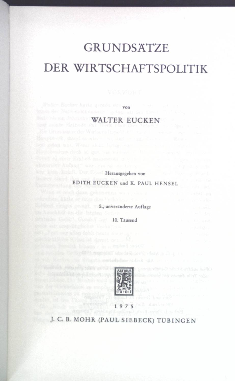 Grundsätze der Wirtschaftspolitik. Hand- und Lehrbücher aus: Eucken, Walter: