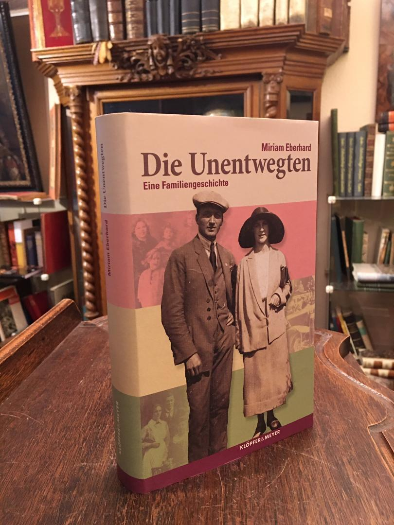 Die Unentwegten : Eine Familiengeschichte. Mit einem: Laupheim. - Eberhard,
