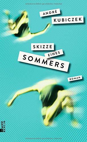 Skizze eines Sommers. Roman. Mit Quellen.: Kubiczek, Andre: