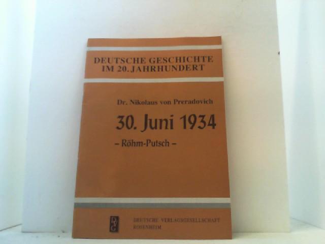 30. Juni 1934. Röhm-Putsch. Aus der Reihe: Preradovich, Nikolaus von,