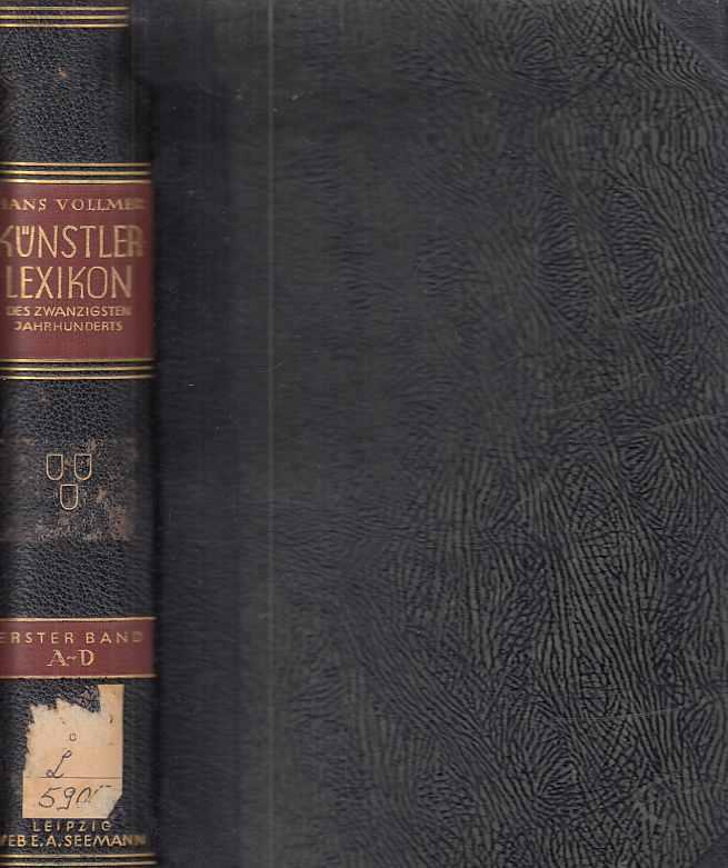 A - D. Allgemeines Lexikon der Bildenden: Vollmer, Hans (Hrsg.):