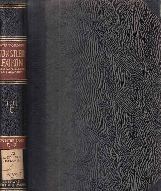 E - J. Allgemeines Lexikon der Bildenden: Vollmer, Hans (Hrsg.):