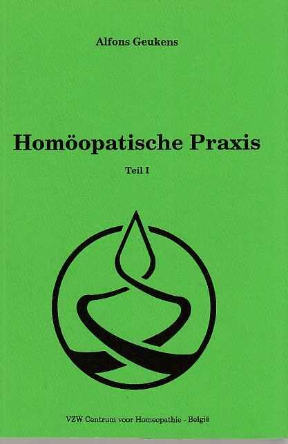 Homöopathische Praxis. Teil I. Texte zum Seminar: Geukens, Alfons: