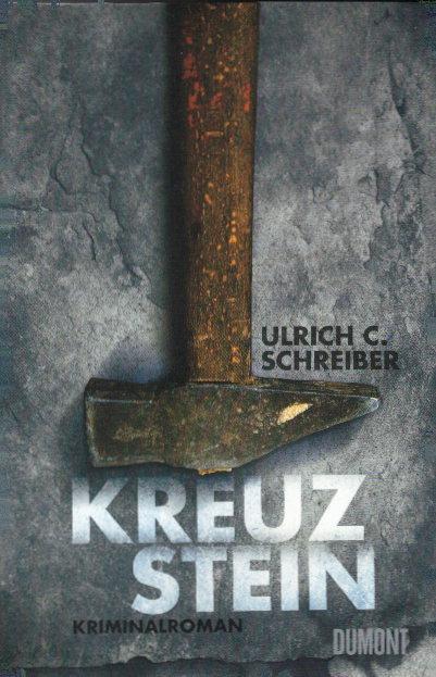 Kreuzstein: Kriminalroman: Schreiber, Ulrich C.: