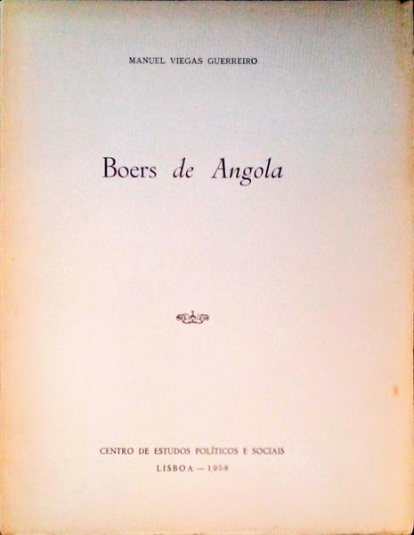 BOERS DE ANGOLA.: VIEGAS GUERREIRO. (Manuel)