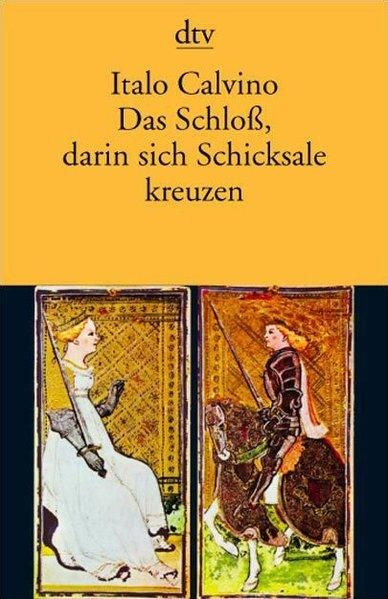 Das Schloß, darin sich Schicksale kreuzen: Erzählungen: Italo, Calvino,: