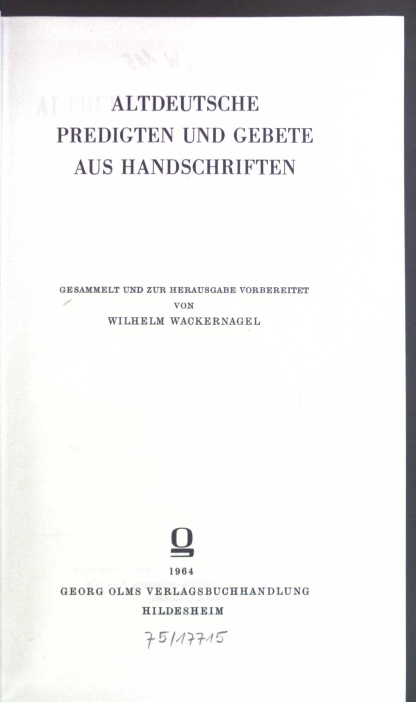 Altdeutsche Predigten und Gebete aus Handschriften.: Wackernagel, Wilhelm: