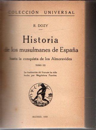 Historia de los musulmanes de España III-IV: Dozy, R.