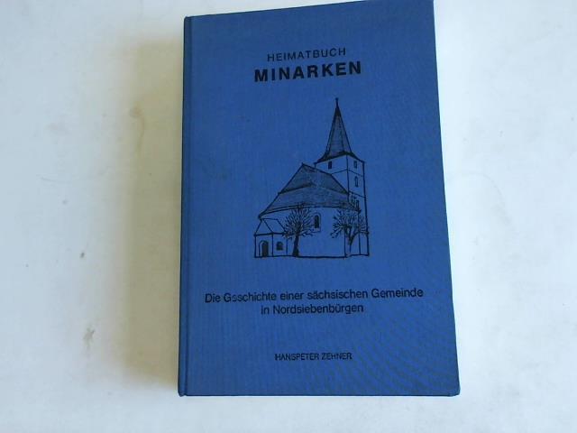 Heimatbuch Minarken. Die Geschichte einer sächsischen Gemeinde: Zehner, Hanspeter