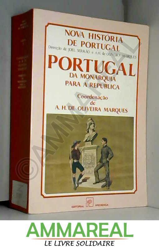 Portugal, da Monarquia para a República (Nova história de Portugal)