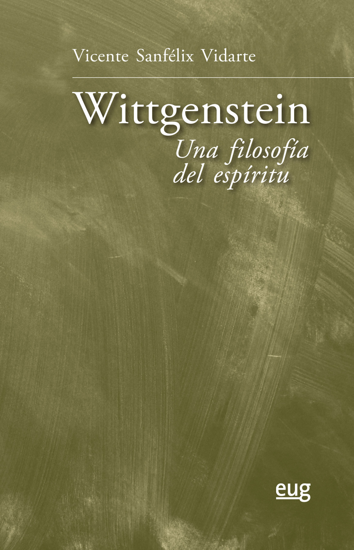 Wittgenstein: una filosofía del espíritu - Sanfélix Vidarte, Vicente