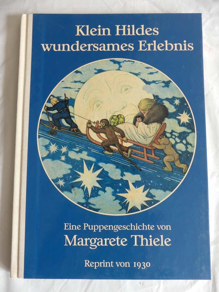 Klein Hildes wundersames Erlebnis. Eine Puppengeschichte von: Thiele, Margarete.
