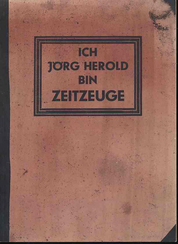 Ich Jörg Herold bin Zeitzeuge. Arbeitsheft zur: Herold, Jörg: