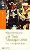 Les trois mousquetaires, tome 1 : au service du roi - Dumas, Alexandre