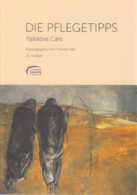 DIE PFLEGETIPPS - Palliative Care. - Sitte, Thomas (Hrsg.)