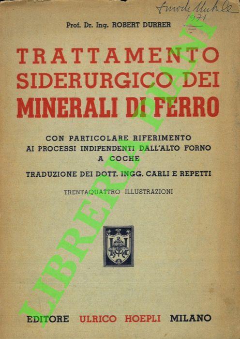 Trattamento siderurgico dei minerali di ferro. Con: DURRER Robert -
