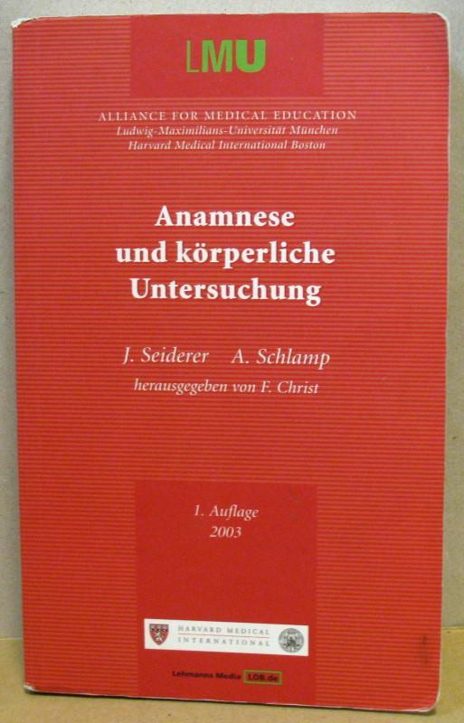 Anamnese und körperliche Untersuchung.: Seiderer, J./Schlamp, A.