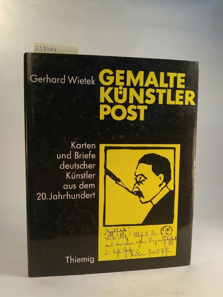 Gemalte Künstlerpost : Karten und Briefe deutscher: Gerhard, Wietek: