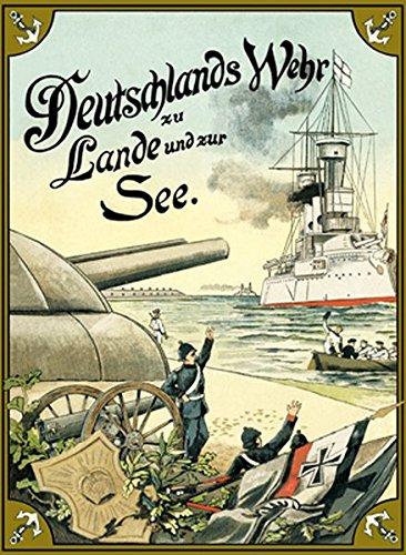 Deutschlands Wehr zu Lande und zur See: TEUTSCH-LERCHENFELD, BERNHARD: