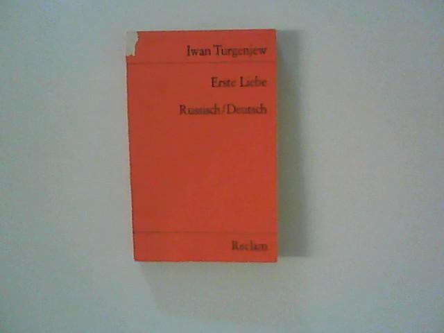 Erste Liebe : russ. u. dt.: Turgenev, Ivan: