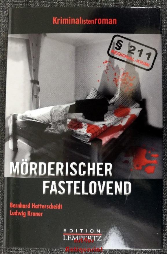 Mörderischer Fastelovend : Kriminalistenroman. [signiertes Exemplar] Paragraph 211 - Regional-Krimi - Hatterscheidt, Bernhard und Ludwig Kroner