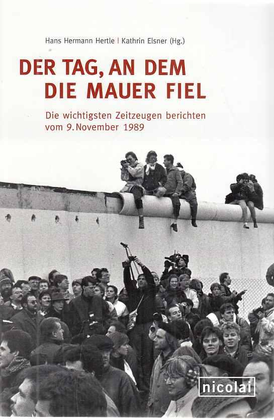 Der Tag, an dem die Mauer fiel: Hertle, Hans-Hermann (Hrsg.):