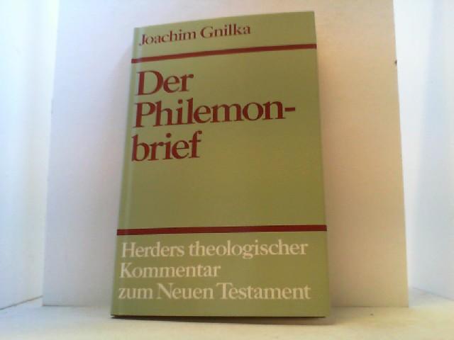 Herders theologischer Kommentar zum neuen Testament. Hier: Band X. Faszikel 4. Der Philemonbrief. Auslegung von Joachim Gnilka. - Oberlinner, Lorenz u.a. (Hrsg.),