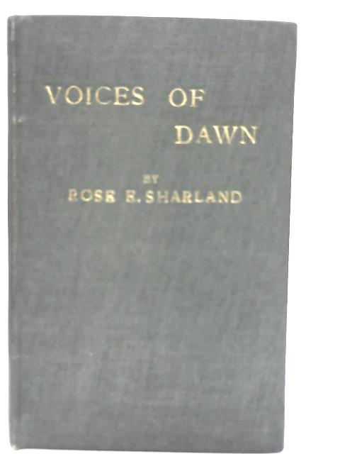 Voices of Dawn Over the Hills: Rose E. Sharland