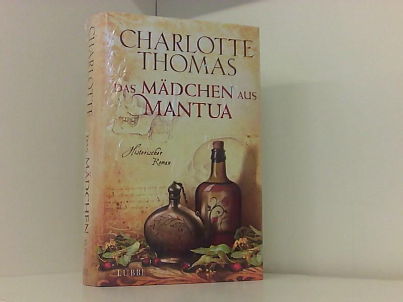 Das Mädchen aus Mantua: Historischer Roman - Thomas, Charlotte
