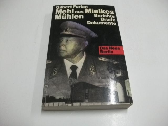 Mehl aus Mielkes Mühlen.: Furian, Gilbert