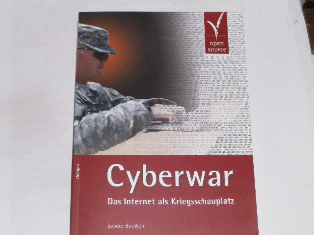 Cyberwar. Das Internet als Kriegsschauplatz - Gaycken, Sandro