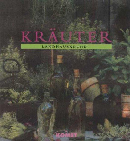 Landhausküche - Kräuter - Creasy, Rosalind, Carole Saville Marion Morawek u. a.