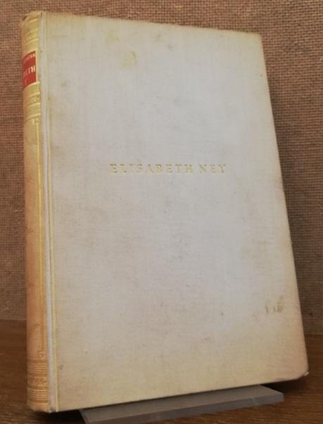 Elisabeth Ney. Elisabeth Ney. Die seltsamen Lebensschicksale der Elisabeth Ney und des Edmund Montgomery 1833 - 1907. - Müller-Münster, Eugen