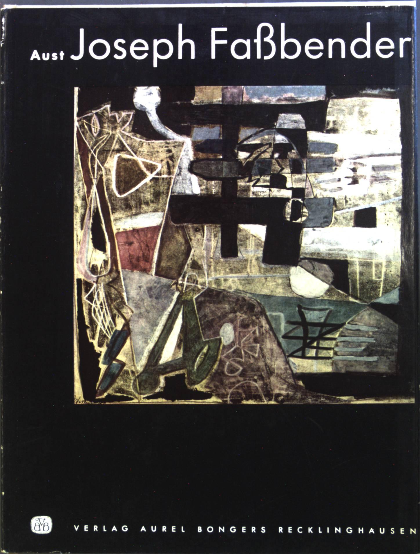 Joseph Fassbender. Monographien zur rheinisch-westfälischen Kunst der: Aust, Gunter: