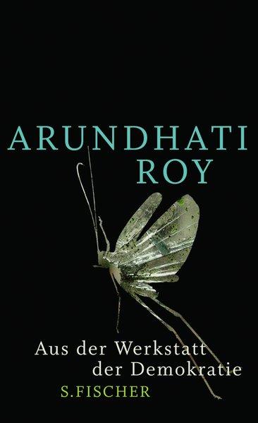 Aus der Werkstatt der Demokratie - Roy, Arundhati