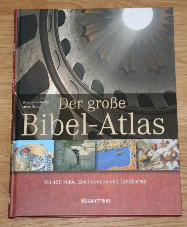Der große Bibel-Atlas. [Übersetzung: Gina Beitscher] - Braybrooke, Marcus, James Harpur und Christiane Burkhardt (Redaktion)