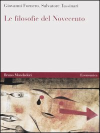 Le filosofie del Novecento vol. 1-2 - Fornero Giovanni; Tassinari Salvatore