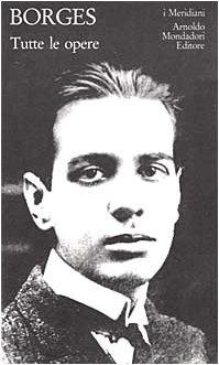Tutte Le Opere - Jorge L Borges - JORGE L BORGES